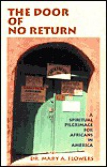 The Door of No Return: A Spiritual Pilgrimage for Africans in America - Mary Flowers