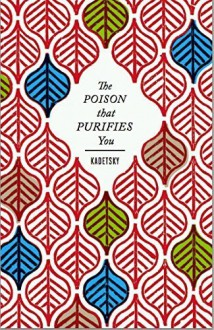 The Poison that Purifies You Paperback - August 1, 2014 - Elizabeth Kadetsky