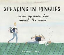 Speaking in Tongues - Ella Frances Sanders