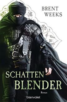 Schattenblender: Roman (Licht-Saga (The Lightbringer) 4) (German Edition) - Brent Weeks, Michaela Link