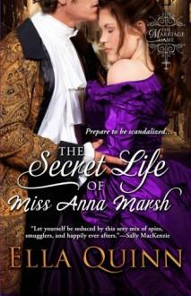 The Secret Life of Miss Anna Marsh - Ella Quinn