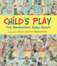 Child's Play: The Berenstain Baby Boom - Mike Berenstain