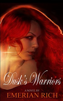 Dusk's Warriors (Night's Knights Vampire Series Book 2) - Emerian Rich