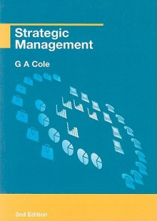 Strategic Management: Theory and Practice - Gerald A. Cole