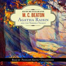 Agatha Raisin and the Terrible Tourist - M.C. Beaton, Penelope Keith