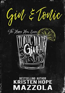 Gin & Tonic (The Happy Hour #2) - Kristen Hope Mazzola