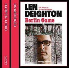 Berlin Game - Len Deighton,James Lailey