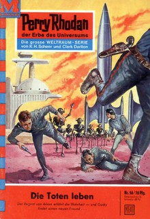 Perry Rhodan 56: Die Toten leben - Clark Darlton