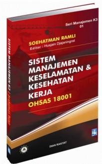 Sistem Manajemen Keselamatan & Kesehatan Kerja, OHSAS 18001 - Soehatman Ramli