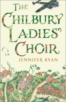 The Chilbury Ladies' Choir - Jennifer Ryan