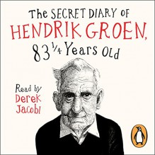The Secret Diary of Hendrik Groen, 83 ¼ Years Old - Hendrik Groen, Penguin Books LTD, Derek Jacobi