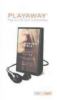 Vanishing Girls - Lauren Oliver, Justice Folding, Saskia Maarleveld, Joel Richards, Elizabeth Evans, Dan Bittner, Tavia Gilbert