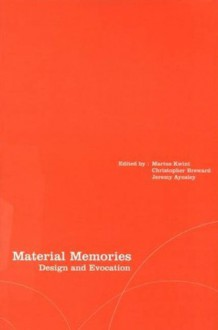 Material Memories: Design and Evocation - Marius Kwint
