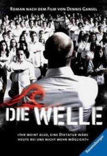 Die Welle - Der Roman zum Film - Peter Thorwarth, Kerstin Winter