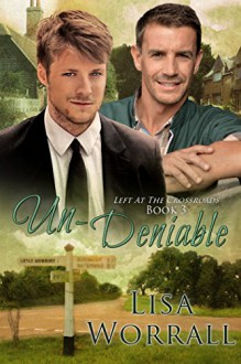 Un-Deniable (Left at the Crossroads Book 3) - Lisa Worrall,Meredith Russell