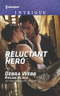 Reluctant Hero (Harlequin Intrigue) - Regan Black,Debra Webb