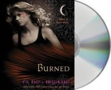 Burned (House of Night) [Audiobook, CD, Unabridged] Publisher: Macmillan Audio; Unabridged edition - P. C. Cast