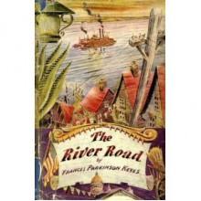 River Road - Frances Parkinson Keyes