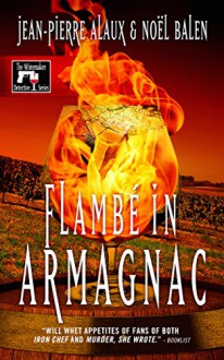 Flambé in Armagnac (Winemaker Detective) - Jean-Pierre Alaux, Noël Balen, Sally Pane