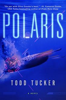 Polaris: A Novel - Todd Tucker
