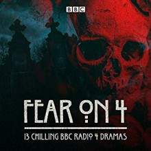 Fear on 4: 13 Chilling BBC Radio Dramas - BBC
