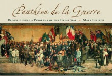 Pantheon De La Guerre: Reconfiguring a Panorama of the Great War - Mark Levitch
