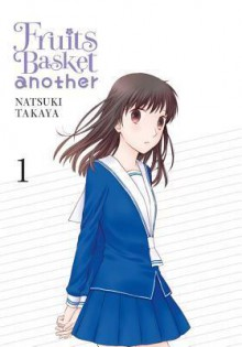 Fruits Basket Another Vol. 1 (Fruits Basket Another #1) - Natsuki Takaya