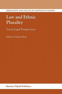 Law and Ethnic Plurality: Socio-Legal Perspectives - Prakash Shah