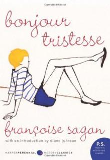 By Francoise Sagan Bonjour Tristesse: A Novel - Francoise Sagan