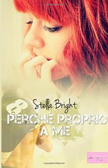 Perché proprio a me (Italian Edition) - Stella Bright