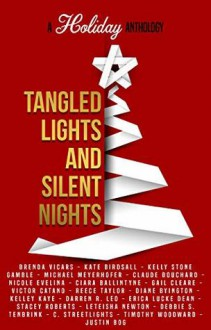 Tangled Lights and Silent Nights - Claude Bouchard,Michael Meyerhofer,Gail Cleare,Ciara Ballintyne,Erica Lucke Dean,Kelly Stone Gamble,Brenda Vicars,C. Streetlights,Nicole Evelina,Kate Birdsall,Victor Catano,Reece Taylor,Diane Byington