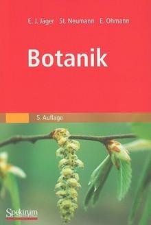 Botanik - Ekkehart Johannes Jager, Stefanie Neumann, Erich Ohmann