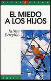 El Miedo a Los Hijos - Jaime Barylko