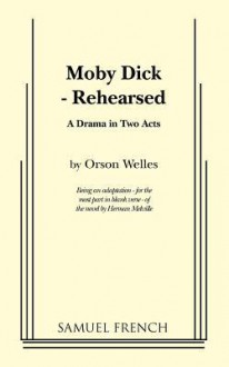 Moby Dick - Rehearsed - Herman Melville, Orson Welles