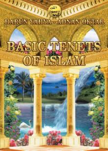 Basic Tenets of Islam - Harun Yahya