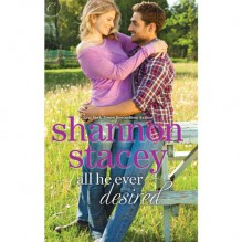All He Ever Desired - Lauren Fortgang, Shannon Stacey