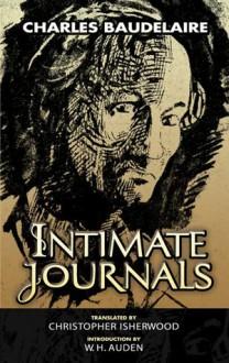 Intimate Journals - Charles Baudelaire, Christopher Isherwood, W.H. Auden