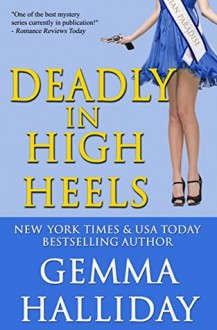 Deadly in High Heels - Gemma Halliday
