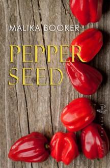 Pepper Seed - Malika Booker