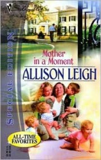 Mother in a Moment - Allison Leigh