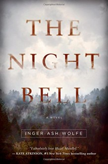 The Night Bell: A Novel (A Detective Hazel Micallef Mystery) - Inger Ash Wolfe