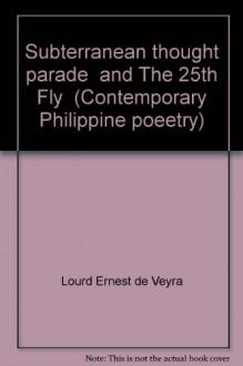 Subterranean Thought Parade - Lourd Ernest H. de Veyra