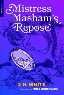 Mistress Masham's Repose (New York Review Children's Collection) - T.H. White,Fritz Eichenberg