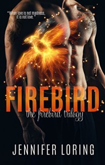 Firebird (The Firebird Trilogy Book 1) - Jennifer Loring