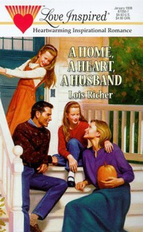 A Home, a Heart, a Husband - Lois Richer