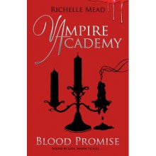 Blood Promise (Vampire Academy, #4) - Richelle Mead
