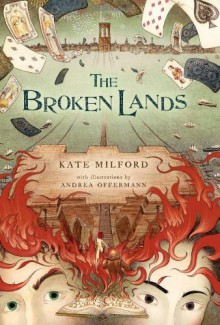 The Broken Lands - Kate Milford