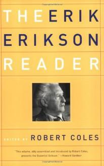 The Erik Erikson Reader - Erik H. Erikson, Robert Coles