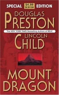 Mount Dragon - Douglas Preston, Lincoln Child