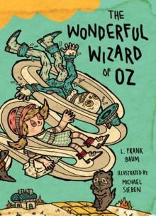 The Wonderful Wizard of Oz: Illustrations by Michael Sieben - Michael Sieben, L. Frank Baum